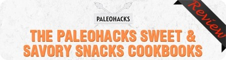 Paleohacks Snacks Cookbook Review